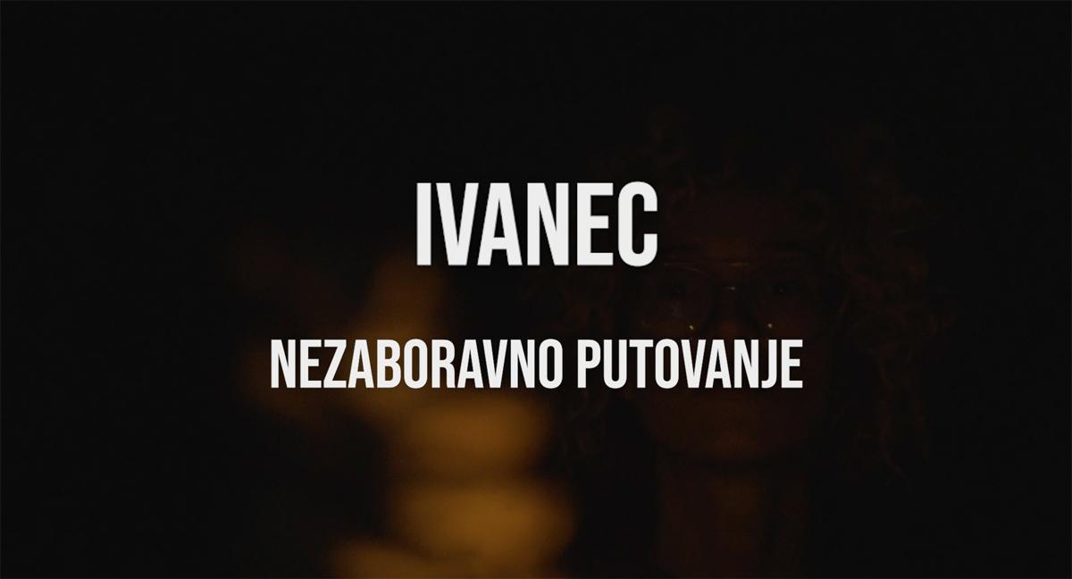 Ivanec - nezaboravno putovanje